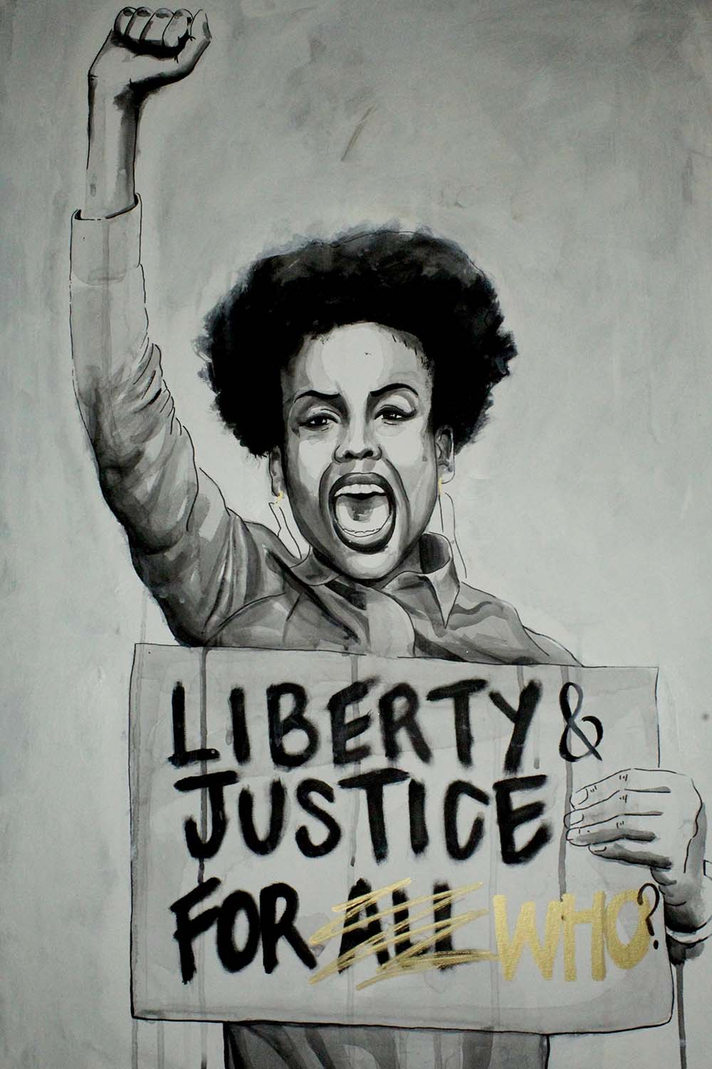 """Painting of a woman holding a sign that says """"liberty and justice for who?"""""""